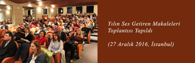 Yılın Ses Getiren Makaleleri (27 Aralık 2016, İstanbul) Toplantısı Yapıldı
