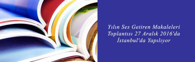 Yılın Ses Getiren Makaleleri Toplantısı 27 Aralık 2016'da İstanbul'da Yapılıyor 3