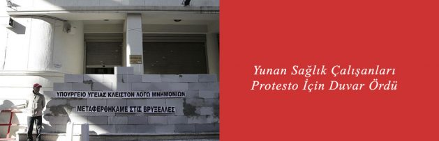Yunan Sağlık Çalışanları Protesto İçin Duvar Ördü