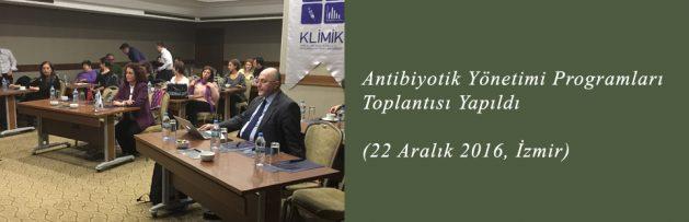 Antibiyotik Yönetimi Programları (22 Aralık 2016, İzmir) Toplantısı Yapıldı 2