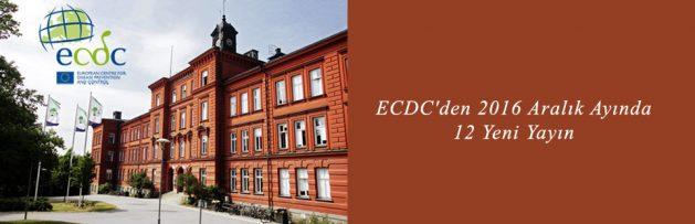 ECDC'den 2016 Aralık Ayında 12 Yeni Yayın