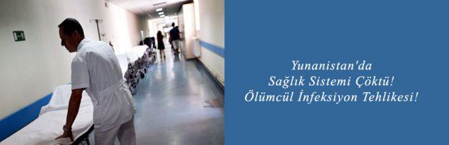 Yunanistan'da Sağlık Sistemi Çöktü! Ölümcül İnfeksiyon Tehlikesi!
