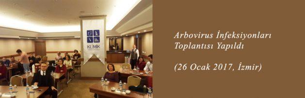 Arbovirus İnfeksiyonları (26 Ocak 2017, İzmir) Toplantısı Yapıldı