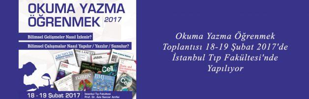 Okuma Yazma Öğrenmek Toplantısı 18-19 Şubat 2017'de İstanbul Tıp Fakültesi'nde Yapılıyor